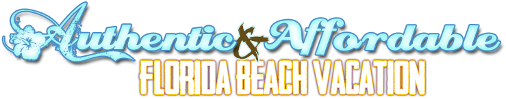 Authentic & Affordable Florida Beach Vacation
